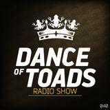 Dance Of Toads Radio Show #040
