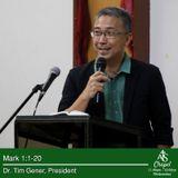 Mark 1:1-20 - Dr. Tim Gener