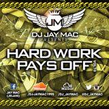 HARD WORK PAYS OFF VOL.10 - MIXED BY DJ JAY MAC