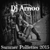 Summer Paillettes 2015 - Dj Arnoo