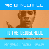 '90s Dancehall In The Newschool - mix by 27Pablo