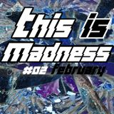 This is Madness #02