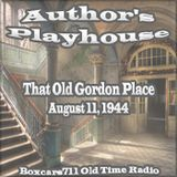 Author's Playhouse - That Old Gordon Place (8-11-44)