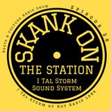 Skank on the Station Episode 20 I Tal Storm at Hot Radio Labs. Galway Ireland