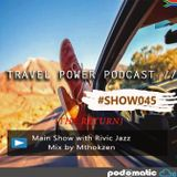 Travel Power Podcast 045 // Main Show w/ Rivic Jazz [08 DEC 2018]