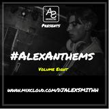 DJAlexSmithPresents#AlexAnthemsVol8