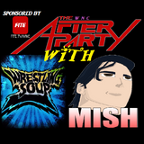 9 Feb After Party With MISH of WRESTLING SOUP