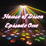 House of Disco Episode 1 (djb)