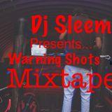 DJ Sleem - Warning Shots - Mixtape 2015