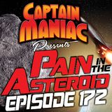 Episode 172 / Pain In the Asteroid