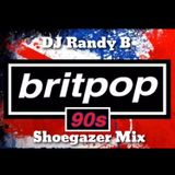 DJ Randy B - Shoegazer Mix - 90's Britpop