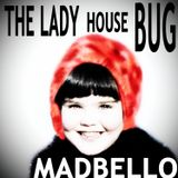 The Lady House Bug (Mix)