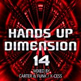 Hands Up Dimension 14 - Mixed by Carter & Funk / X-Cess