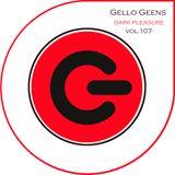 Gello Geens - dark pleasure vol.107