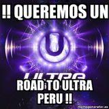 Set Road To Ultra Perú - (Paginas UMF Ultra Music Festival Perú y Noticias EDM Perú)