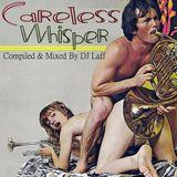 Careless Whisper - Dj Laff
