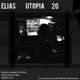 Elias Presents U T O P I A // Studio Mix By Elias // Rave 20_8 // August 2015