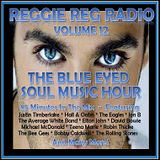 The Blue Eyed Soul Music Hour Reggie Reg Radio Volume 12