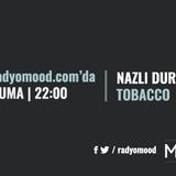 Nazlı Durak | Tobacco Mixtape (26.08.2016)