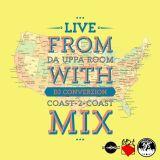 Live from Da Uppa Room with DJ ConverZION [Episode 43] (Coast-2-Coast Mix pt. 1)