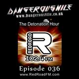 DangerousNile - The Detonation Hour Red Road FM Episode 036 (24/04/2015)