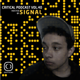 Critical Podcast Vol.40 - Signal