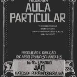 AULA PARTICULAR EPISÓDIO 10 - JÃO (RATOS DE PORÃO + PERIFERIA S.A.)