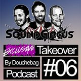 #06 - Exclusive Takeover By Douchebag