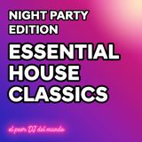 Essential House Classics [Night Party Edition] - El Peor Dj del Mundo