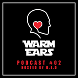 Warm Ears Music Podcast #02 - Hosted by D.E.D