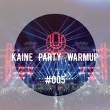 kaiNe! - EDM Party WarmUp [#005] (Guestmix by LOBI)