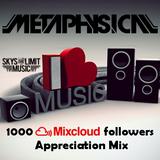 Metaphysical - I Love Music (1000 Mixcloud followers appreciation mix)