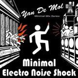 Yan De Mol Minimal Electro Noise Shock