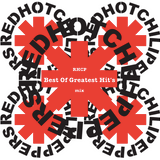 R H C P - mix - nonstop  (Best OF Greatest Hit's)