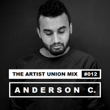 Anderson C. - The Artist Union Mix #012