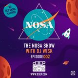 The NOSA Show with DJ Wisk - Episode 002 (10/10/18)