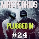 Masterkids - Plugged In (Podcast Ep. 24)
