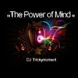 The Power of Mind - Trickymoment (12.6.2015)