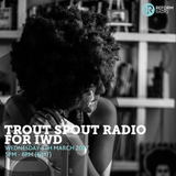 Trout Spout Radio for IWD 8th March 2017