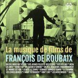 FRANÇOIS DE ROUBAIX Musique de films