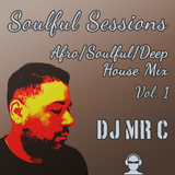 DJ Mr C Presents: Soulful Sessions Vol. 1 (Afro House, Deep House, Soulful House)
