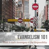 Week 5: God's Sovereignty and Our Responsibility