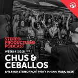 Chus & Ceballos - Stereo Productions Podcast 243 (live at Stereo Yacht Party Miami, MMW) - 06-Apr-