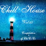 """""CHILL HOUSE""""   compilation Vol.45"