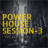 The BeatLoops- Power House Session- Vol 3