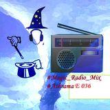 #Magic_Radio_Mix 036 (#Ashrama)