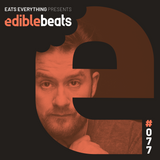 EB077 - edible bEats - Eats Everything live from Medusa Festival, Valencia (Part 1)