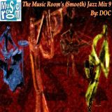 The Music Room's (Smooth) Jazz Mix 9 - By DOC 09.18.12