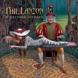 Phil Lanzon (If You Think I'm Crazy) & Gaillion & Sproingg