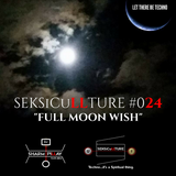 SEKSiCuLLTURE #024_Full Moon Wish